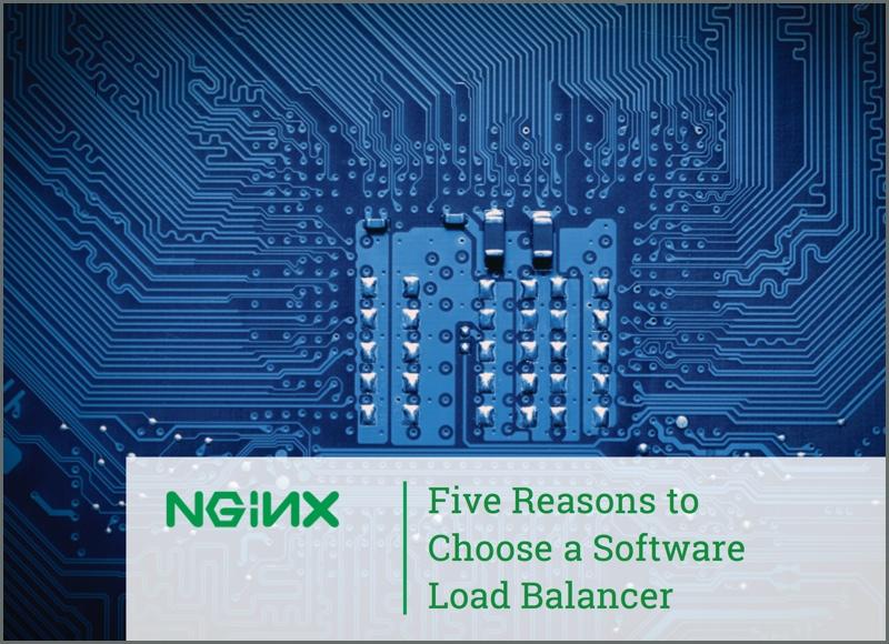Five Reasons to Use a Software Load Balancer | NGINX