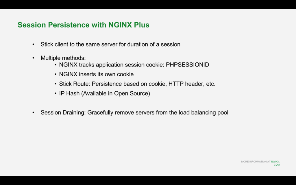 NGINX Plus for Drupal 8 provides three methods for session persistence and has a session-draining feature [NGINX webinar about Drupal 8 performance, Feb 2016]