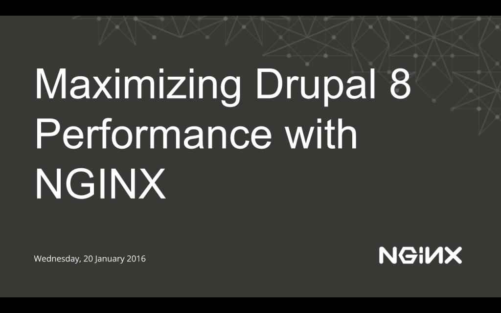 "Title slide for NGINX webinar of 20 January 2016, ""Maximizing Drupal 8 Performance with NGINX"""