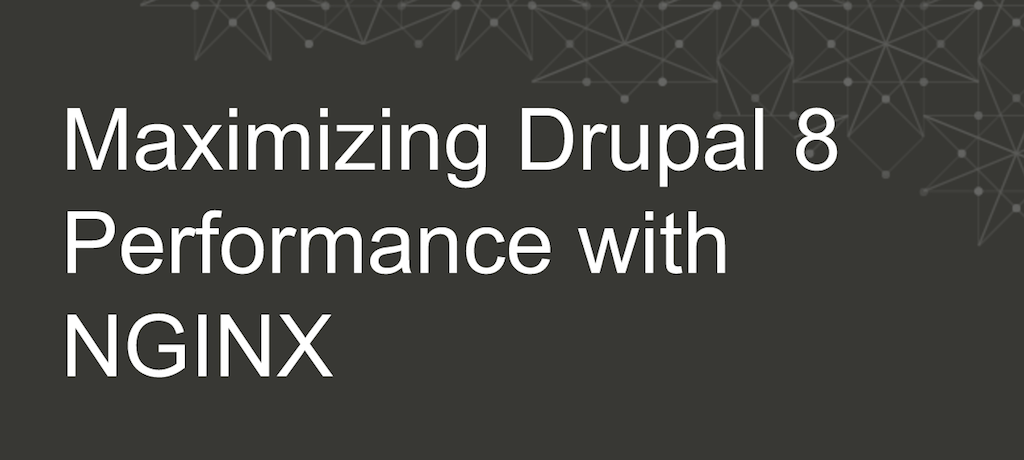 Title slide for NGINX webinar of 20 January 2016, 'Maximizing Drupal 8 Performance with NGINX'