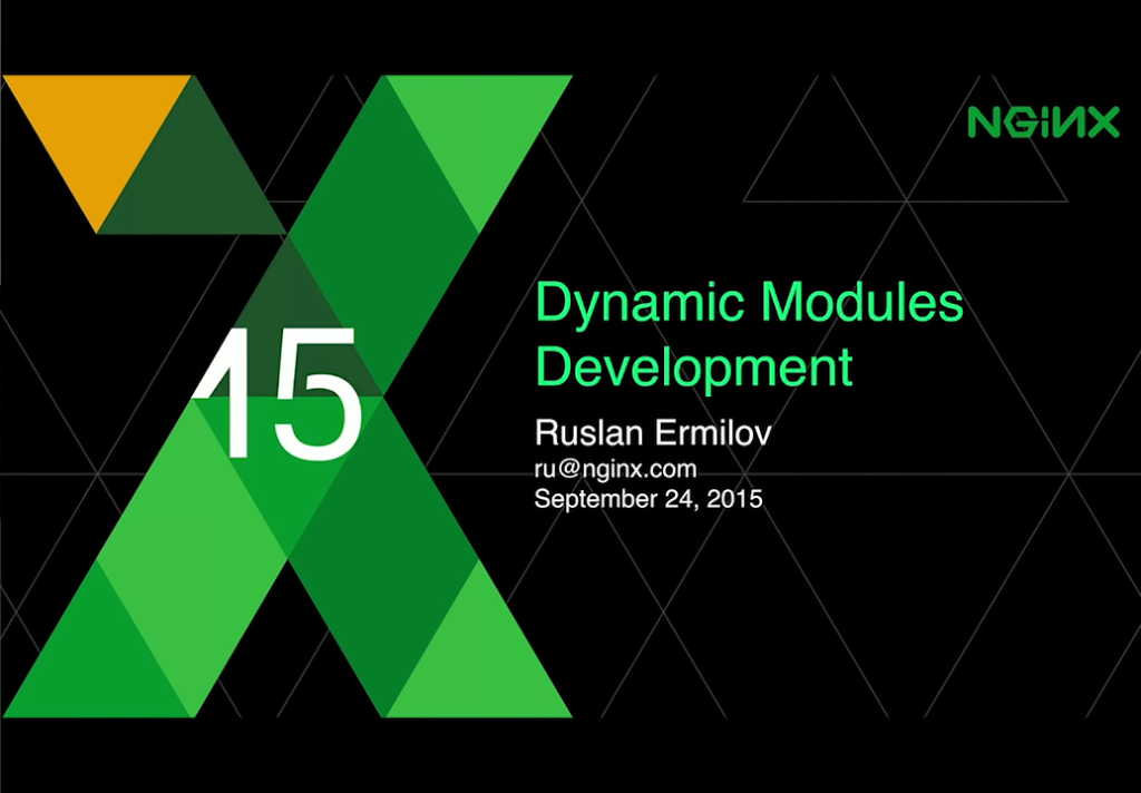 At nginx.conf2015 Ruslan Ermilov, developer at NGINX, Inc., described the development and use of dynamic modules for NGINX and NGINX Plus