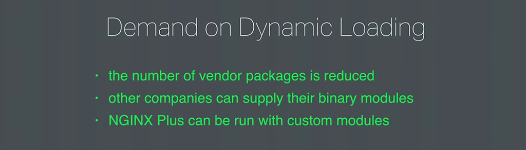 Benefits from supporting dynamic modules include reducing the number of binary packages and enabling NGINX Plus customers to add custom modules