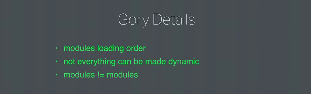 Some requirement and restrictions are that certain modules must load in a prescribed order, some core modules cannot be made dynamic, and some 'complex modules' actually include multiple modules