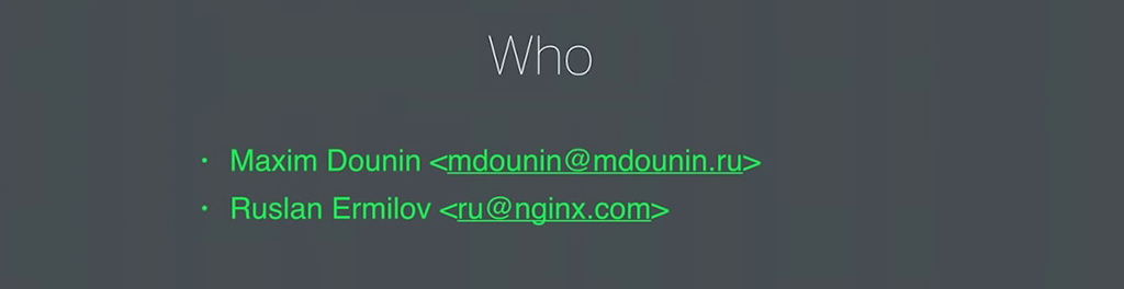Maxim Dounin and Ruslan Ermilov are the developers for dynamic modules at NGINX, Inc.