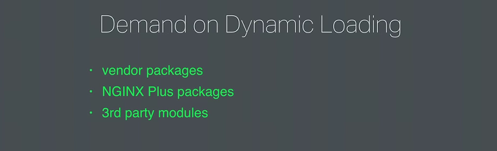 A major reason to support dynamic modules is that you can't add a module to binary packages without recompiling, and that's not even possible for NGINX Plus