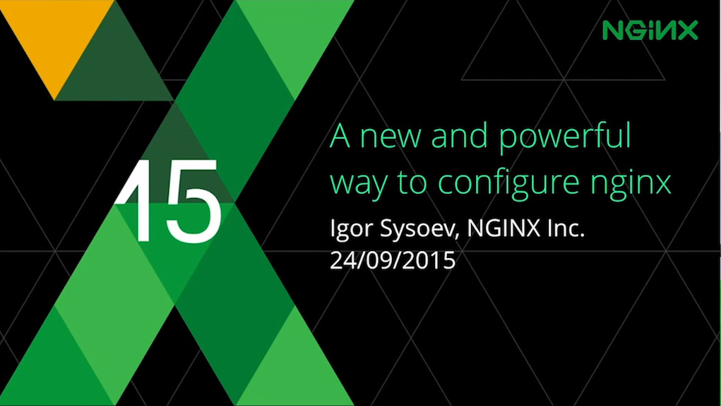 Title slide for presentation by Igor Sysoev at nginx.conf 2015: 'A new and powerful way to configure nginx'