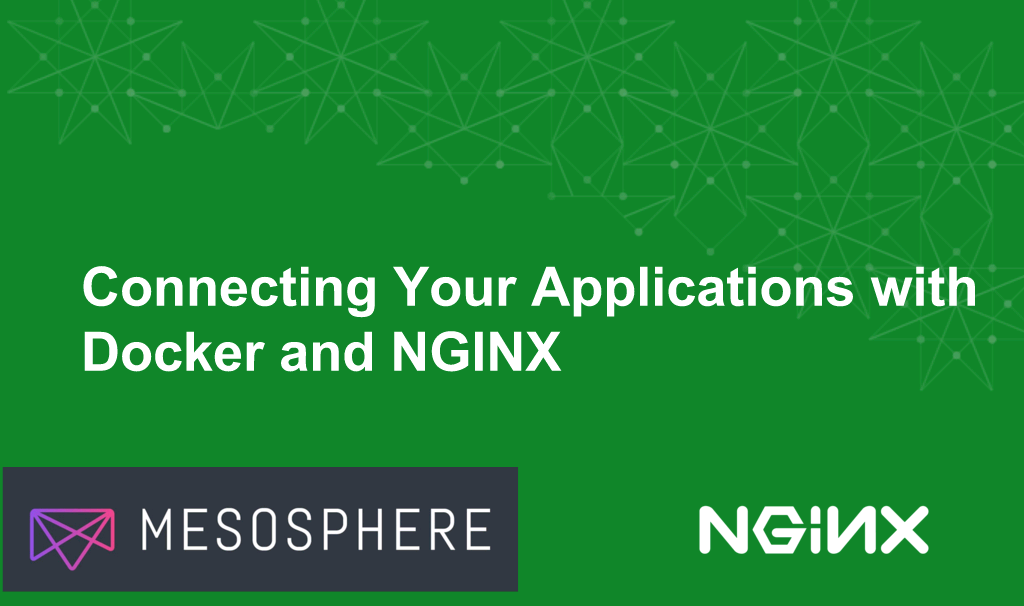 Title slide for webinar of 7 April 2016, 'Connecting Your Applications with Docker and NGINX' about NGINX microservices and load balancing