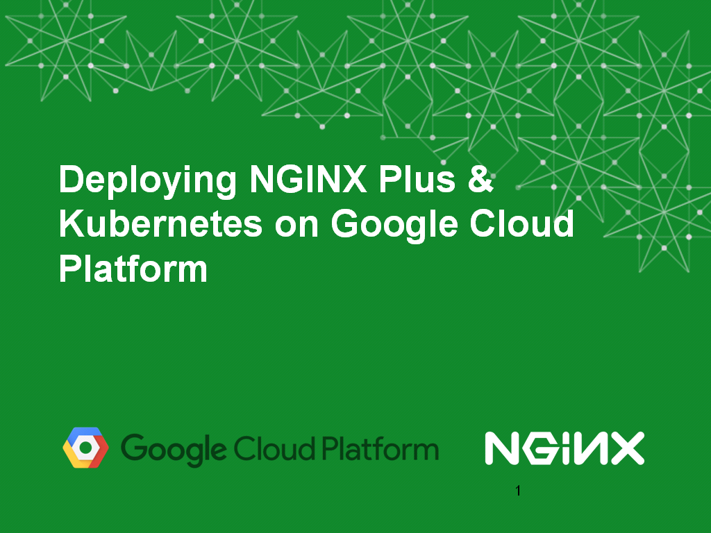 Title slide for webinar 'Deploying NGINX Plus & Kubernetes on Google Cloud Platform' includes information on how switching from a monolithic to microservices architecture can help with application delivery and continuous integration - broadcast 23 May 2016