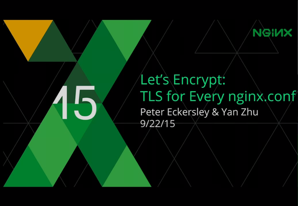 Title Slide for Let's Encrypt, a program that allows users to enable website security through NGINX HTTPS and SSL [presentation given by Yan Zhu and Peter Eckersley from the Electronic Frontier Foundation (EFF) at nginx.conf 2015]
