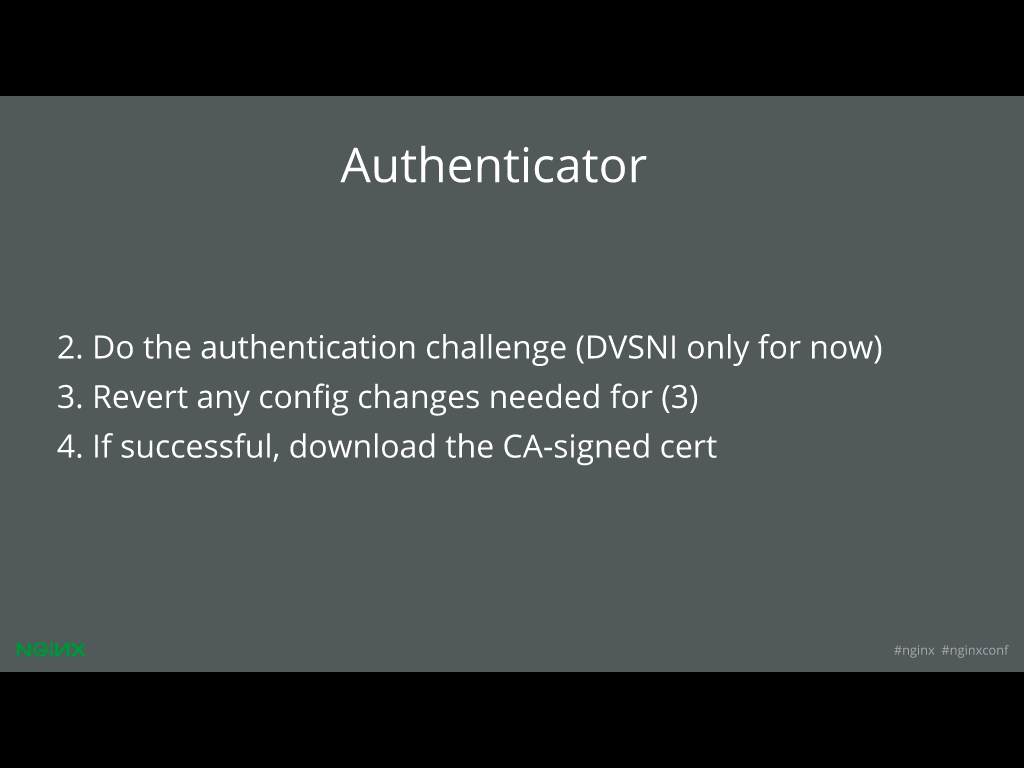 The Let's Encrypt authenticator does the work of doing authentication for website security through HTTPS [presentation given by Yan Zhu and Peter Eckersley from the Electronic Frontier Foundation (EFF) at nginx.conf 2015]