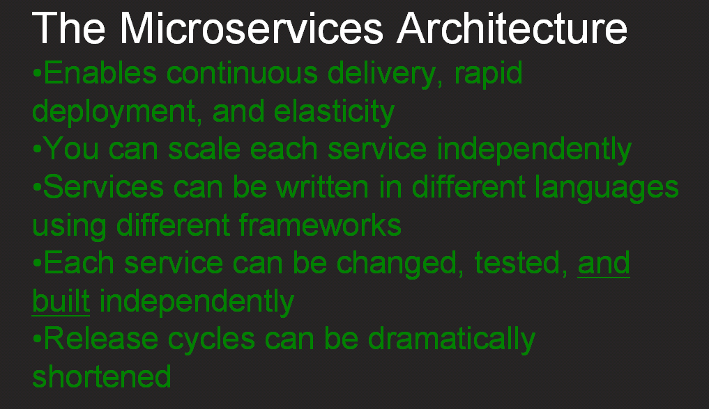 """The microservices architecture enables continuous delivery, rapid deployment, and elasticity; lets you change, text, build, and scale services independently; write each service in a different language and framework [webinar """"Deploying NGINX Plus & Kubernetes on Google Cloud Platform"""" includes information on how switching from a monolithic to microservices architecture can help with application delivery and continuous integration - broadcast 23 May 2016]"""