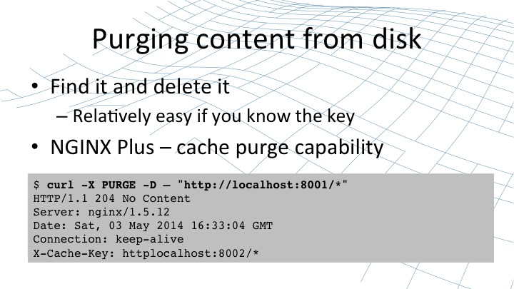 How purging content from the disk works in content caching [webinar by Owen Garrett of NGINX]