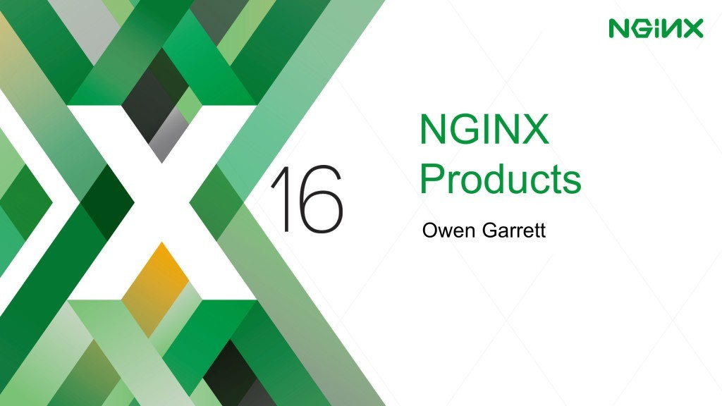 NGINX Conference 2016 about new NGINX capabilities with dynamic modules, microservices load balancing and service discovery [keynote presentation by NGINX Head of Products Owen Garrett at nginx.conf2016]