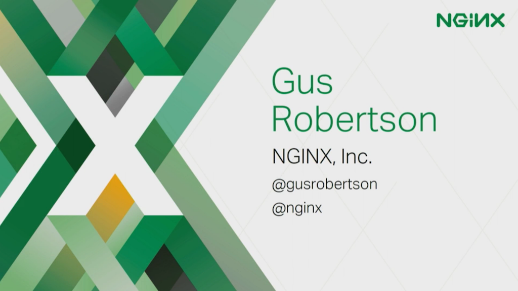 Introducing Gus Robertson for NGINX conf 2016 on NGINX web serving and load balancing [presentation by Gus Robertson,of NGINX at nginx.conf 2016]