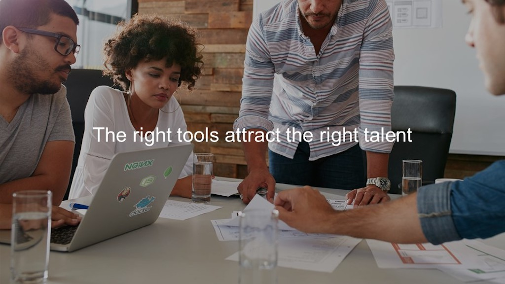 The right tools attract the right talent