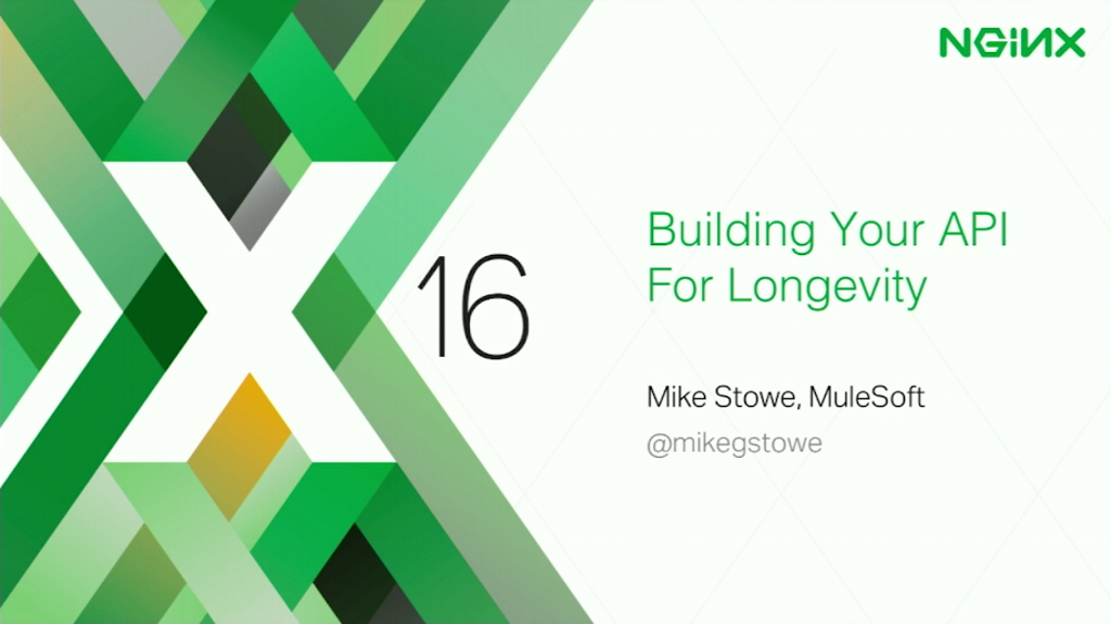 Title slide from presentation at nginx.conf 2016 by Mike Stowe of MuleSoft: Building Your API for Longevity
