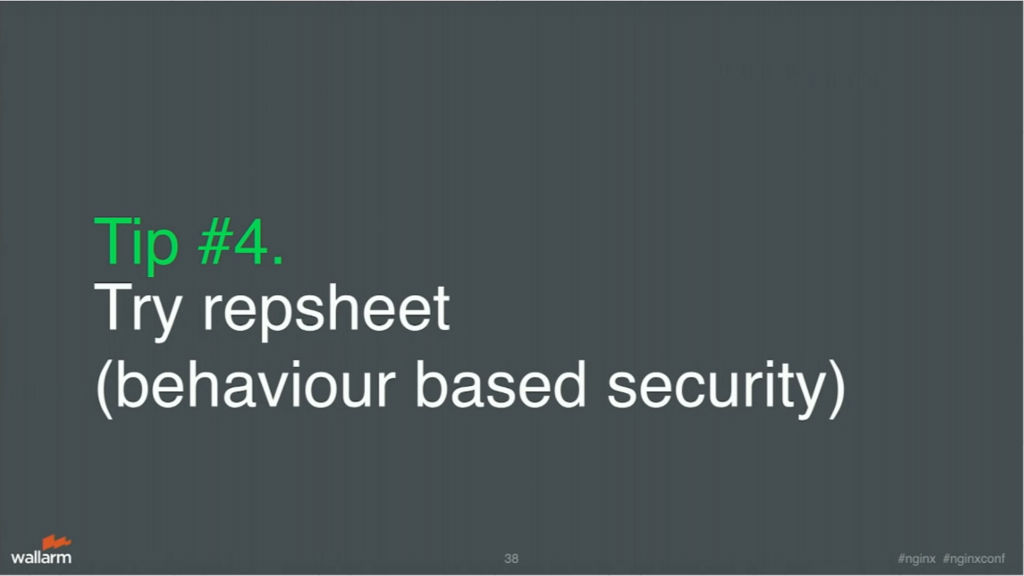 Tip 4 is to try Repsheet for application security [presentation by Stepan Ilyan, cofounder of Wallarm, at nginx.conf 2016]