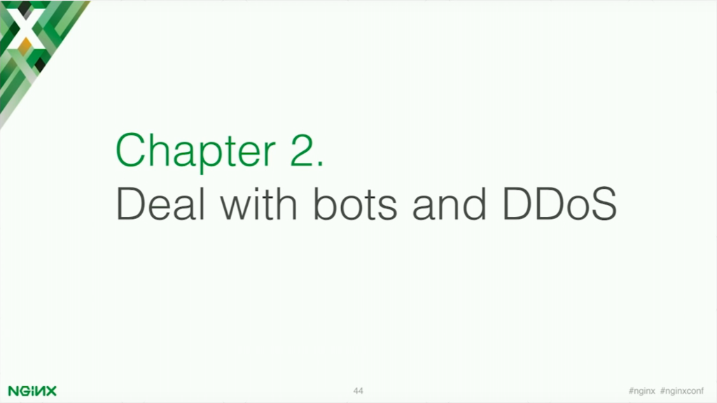 Chapter 2 is to deal with other application security threats like bots and DDoS [presentation by Stepan Ilyan, cofounder of Wallarm, at nginx.conf 2016]