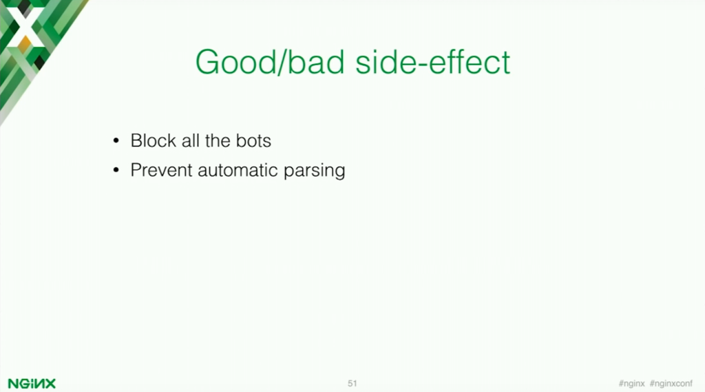 Good and bad side effects of the test_cookie module is that it prevents automatic parsing, but it blocks all bots [presentation by Stepan Ilyan, cofounder of Wallarm, at nginx.conf 2016]