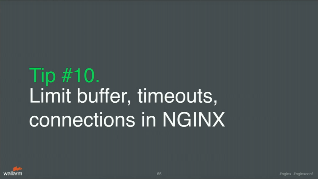 Tip 10 is to limit buffer, timeouts, and connections in NGINX for application security [presentation by Stepan Ilyan, cofounder of Wallarm, at nginx.conf 2016]