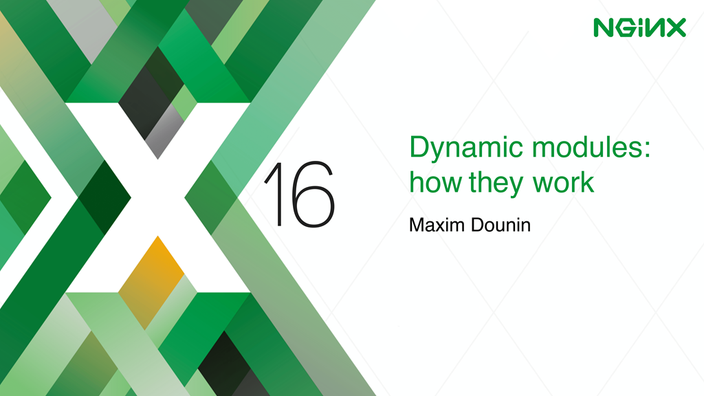 Title slide reading 'Dynamic Modules: How They Work' for nginx.conf 2016 presentation by Maxim Dounin, developer of dynamic modules at NGINX, Inc.