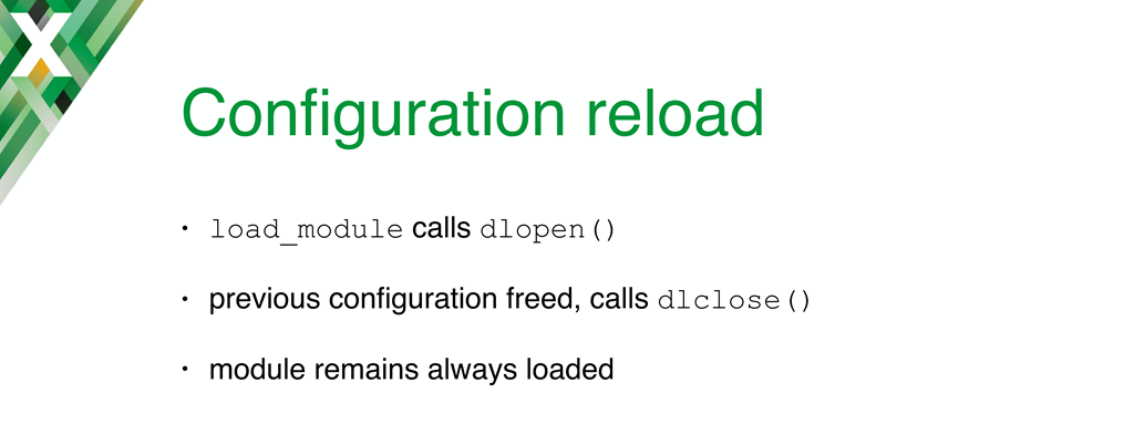 The internal mechanism for loading in an updated version of a dynamic module in NGINX means there is not downtime and you can load modules in any order
