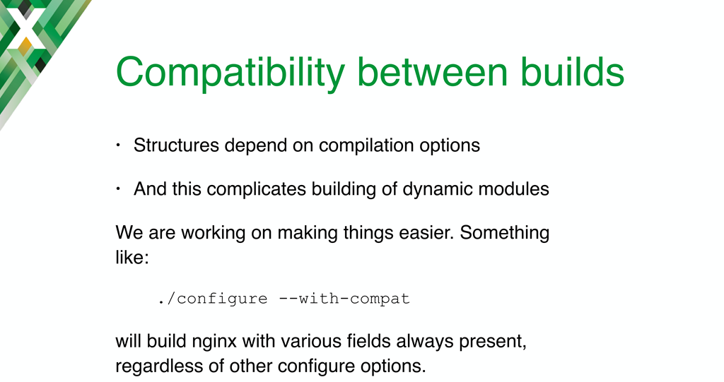 The --with-compat option enables interoperation between dynamic modules and NGINX or NGINX Plus binaries built with different options to the 'configure' command; introduced in NGINX Plus R11