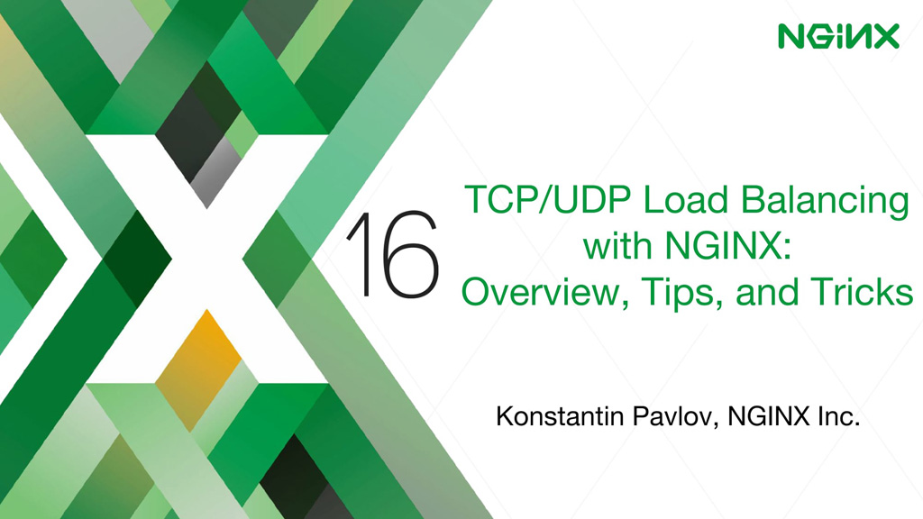 Title slide from presentation by Konstantin Pavlov at nginx.conf 2016 about NGINX as a TCP load balancer and UDP load balancer
