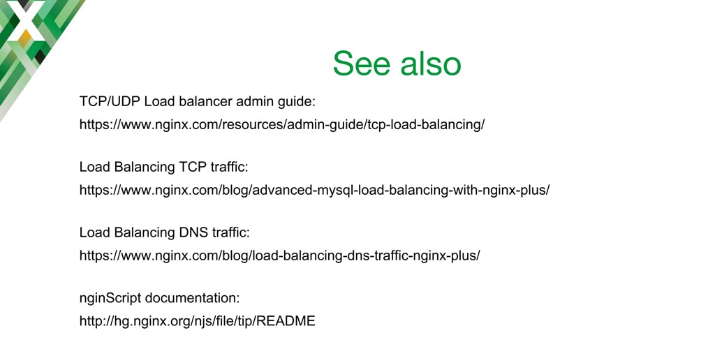 Additional reading about NGINX as a TCP load balancer and UDP load balancer