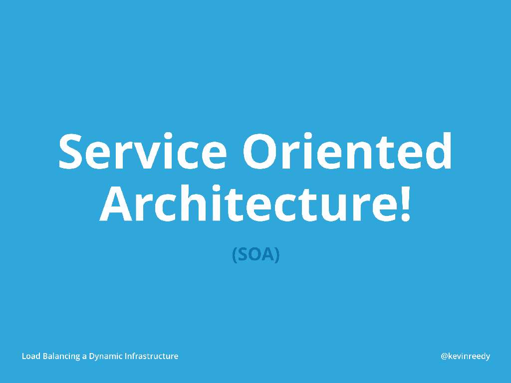 Service-oriented architecture introductory slide [presentation by Kevin Reedy of Belly Card at nginx.conf 2014]