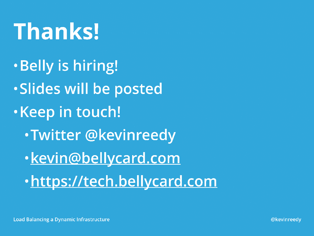 Thank you [presentation by Kevin Reedy of Belly Card at nginx.conf 2014]