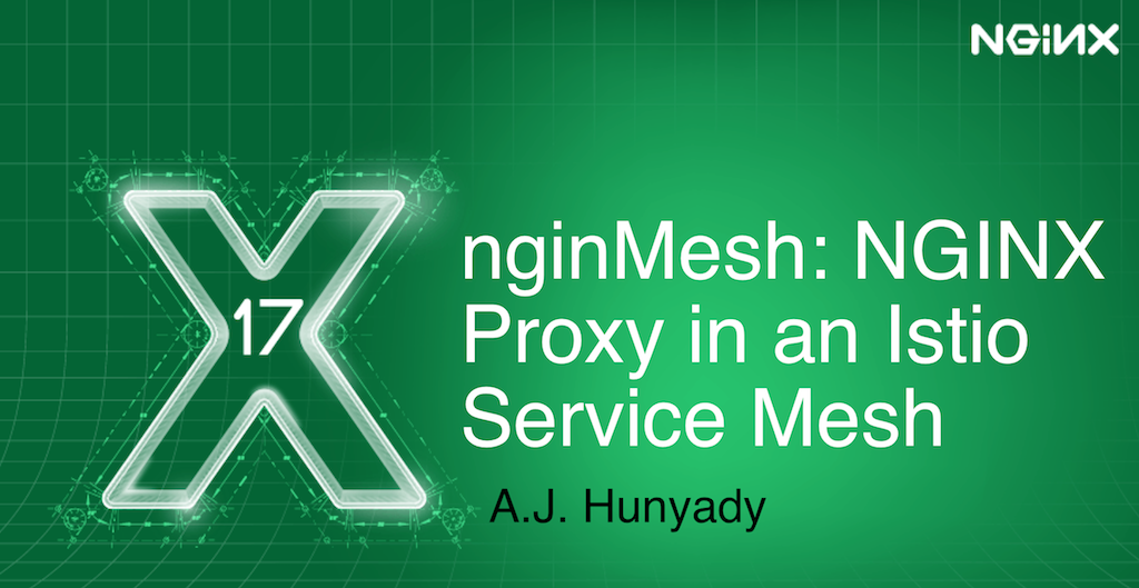 nginMesh: NGINX Proxy in an Istio Service Mesh - NGINX