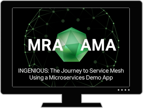 MRA-AMA. Ingenious: The Journey to Service Mesh Using a Microservices Demo App