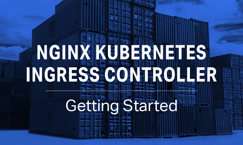 NGINX Kubernetes Ingress Controller - Getting started