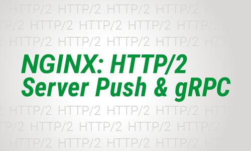 Webinar] NGINX: HTTP/2 Server Push and gRPC | NGINX