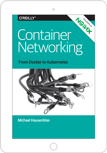 Free O'Reilly Ebook] Container Networking: From Docker to Kubernetes