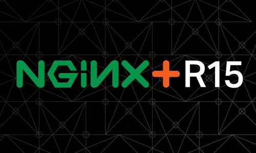 Announcing NGINX Plus R15 | NGINX
