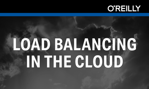 O'Reilly - Load Balancing in the Cloud
