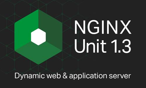 NGINX Unit 1 3 Available Now - NGINX