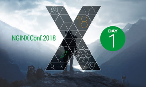 NGINX Conf 2018, Day 1: Five Takeaways as Companies Journey To Microservices