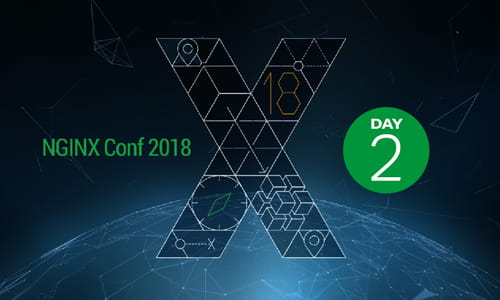 NGINX Conf 2018, Day 2: How NGINX Is Making Huge Strides Against the Backdrop of Rapid Digital Transformation