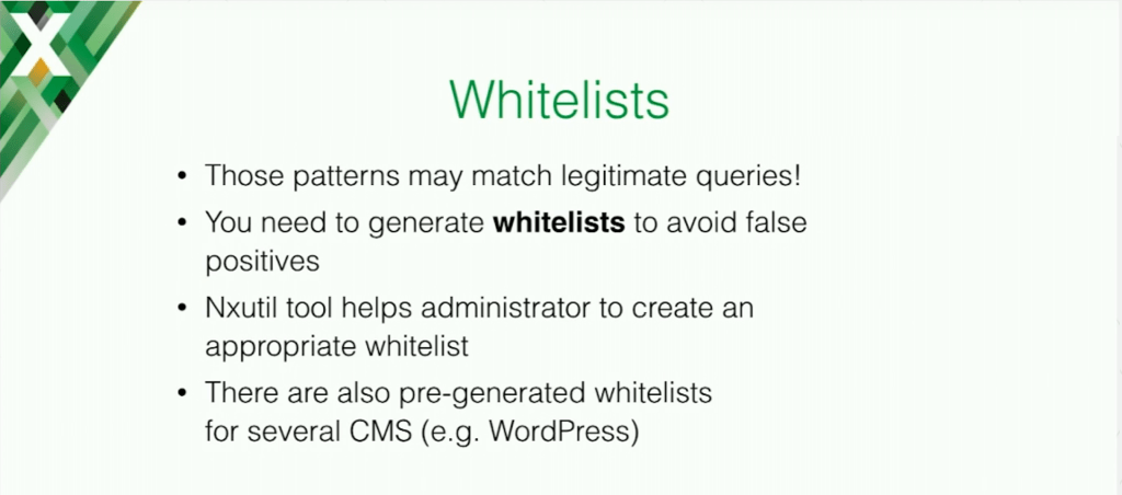 A whitelist is a set of rules saying that malicious patterns are acceptable for a particular application