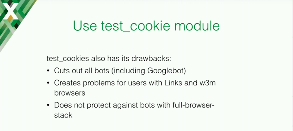 Because the test_cookie module blocks all bots, those vital to your application success like Googlebot are also blocked