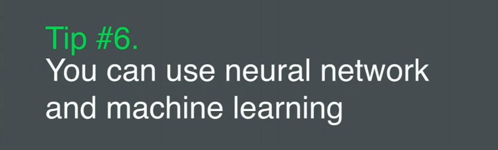 Tip 6 is to use a neural network and machine learning for application security