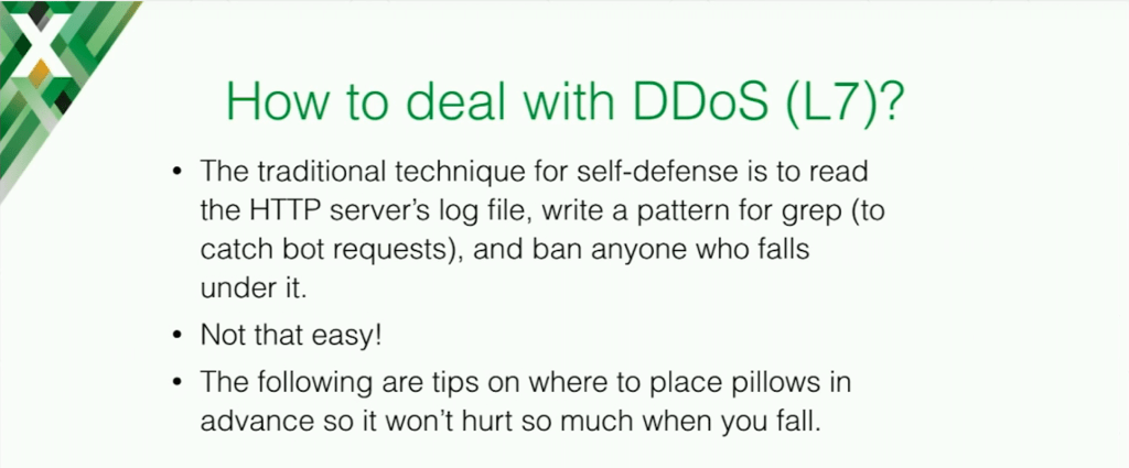 The traditional technique for defense against DDoS is to read the HTTP server's log file and write a pattern to catch bot request and ban them