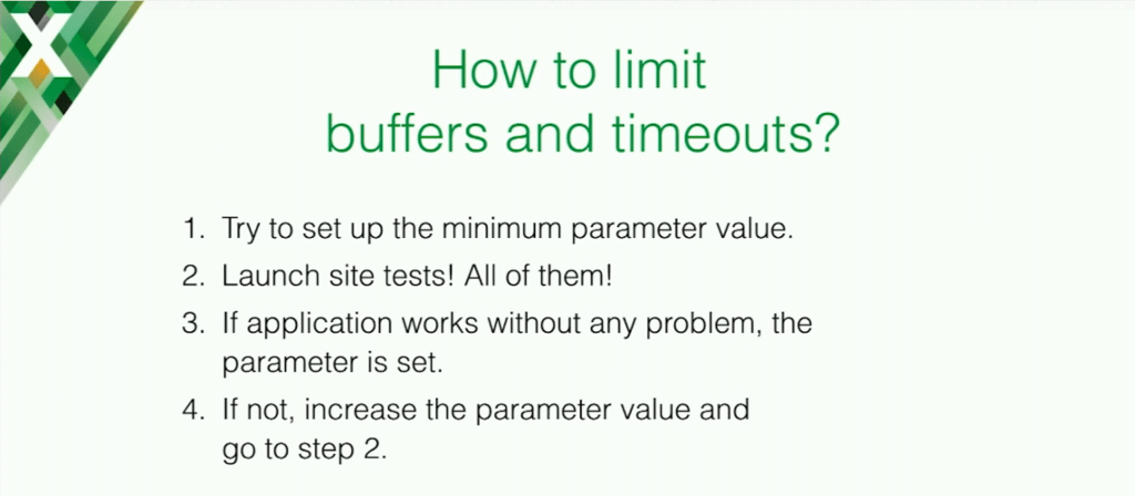 To determine correct limits for buffers and timeouts, set a minumum parameter value, test your application, and adjust the parameter accordingly