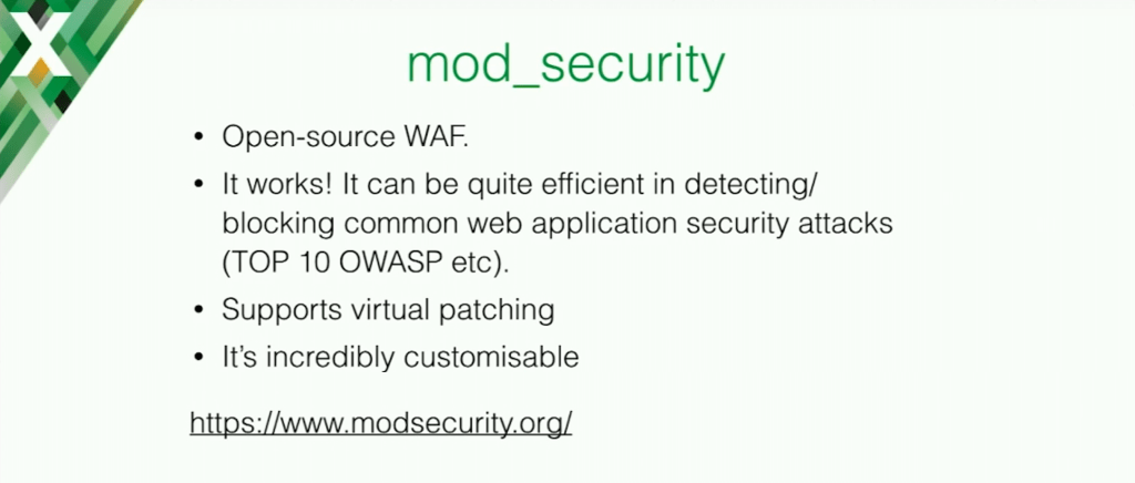 ModSecurity is an open source web application that is efficient in detecting and blocking common web application security attacks