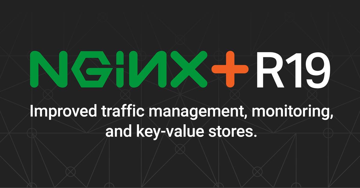 Announcing NGINX Plus R19 - NGINX