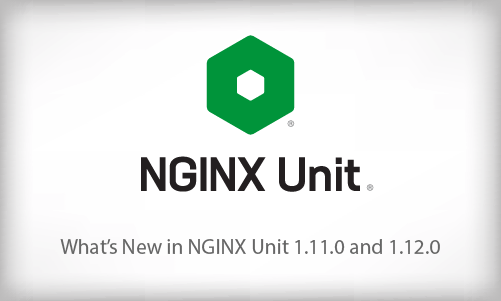 NGINX Unit 1.11.0 Is Now Available, Introduces Static File Serving