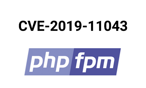 Addressing the PHP-FPM Vulnerability (CVE-2019-11043) with